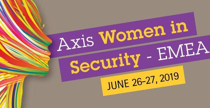 """Axis organizeaza summitul """"Femei in securitate"""",  pentru crearea unei industrii diversificate si inovatoare"""